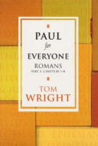 Paul For Everyone: Romans 1-8 (New Testament For Everyone Series)