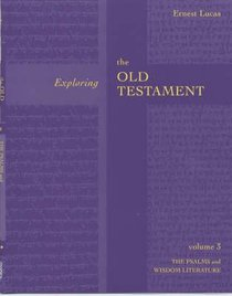 The Psalms and Wisdom Literature (#03 in Exploring The Old Testament Series)