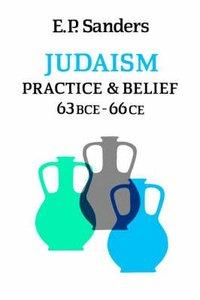 Judaism: Practice and Belief 63Bce-66Ce