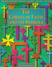 The Christian Faith and Its Symbols (2nd Edition)