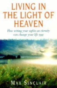 Living in the Light of Heaven
