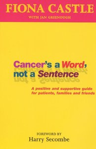 Cancers a Word, Not a Sentence