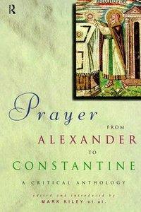 Prayer From Alexander to Constantine