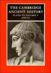 Plates to Volume 5 & 6 (Cambridge Ancient History Series)