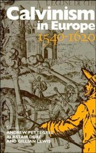 Calvinism in Europe: 1540-1620
