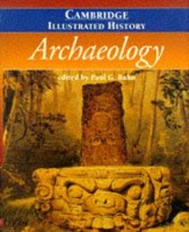 Cambridge Illustrated History of Archaeology