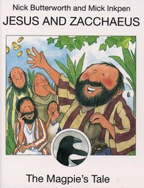 Jesus and Zacchaeus (The Magpies Tale) (Animal Tales Series)
