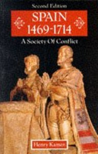 Spain 1469-1714 a Society in Conflict