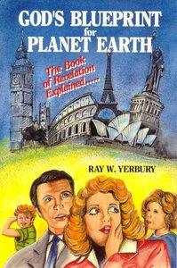 Gods Blueprint For Planet Earth