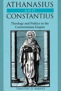 Athanasius and Constantius: Theology and Politics