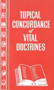 A Topical Concordance of Vital Doctrines