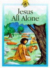 Jesus All Alone (Treasure Chest Series)