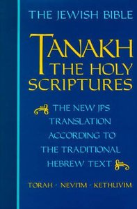 Jewish Bible Tanakh Holy Scriptures the New Translation According to the Traditional Hebrew Text