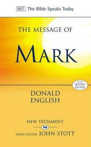 The Message of Mark (Bible Speaks Today Series)