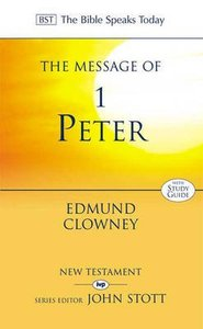 Message of 1 Peter, The: The Way of the Cross (With Study Guide) (Bible Speaks Today Series)
