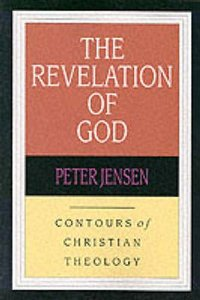 The Revelation of God (Contours Of Christian Theology Series)