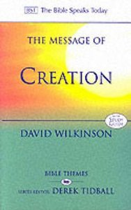 Message of Creation (Bible Speaks Today Themes Series)