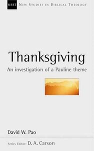 Thanksgiving (New Studies In Biblical Theology Series)