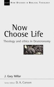 Now Choose Life (New Studies In Biblical Theology Series)