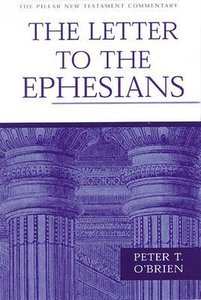 The Letter to the Ephesians (Pillar New Testament Commentary Series)