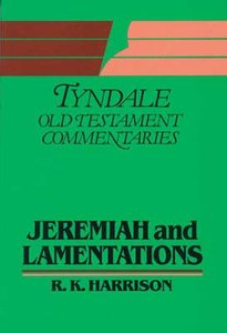 Jeremiah & Lamentations (Tyndale Old Testament Commentary Series)
