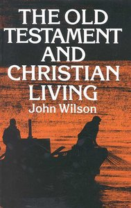 Old Testament and Christian Living