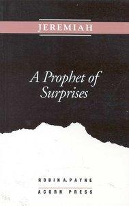 Jeremiah a Prophet of Surprises