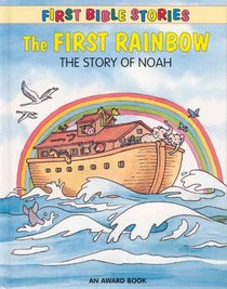 The First Rainbow (First Bible Stories Series)