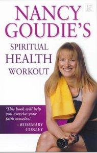 Nancy Goudies Spiritual Health Workout