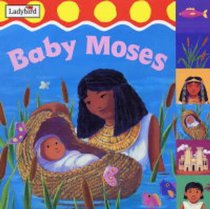 Baby Moses (First Bible Stories Series)