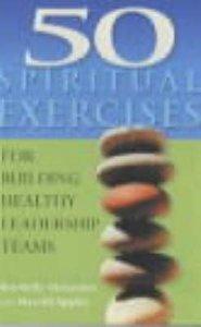 50 Spiritual Exercises For Leadership Teams