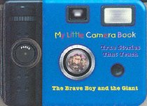 Brave Boy and the Giant (My Little Camera Book Series)