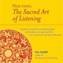 Practising the Sacred Art of Listening