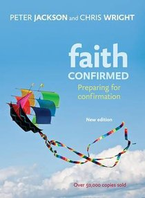 Faith Confirmed: Preparing For Confirmation