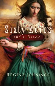 Sixty Acres and a Bride (#01 in Ladies Of Caldwell County Series)