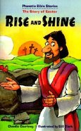 Rise and Shine (Phonetic Bible Stories Series)