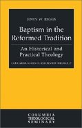 Baptism in the Reformed Tradition (Colmubia Series In Reformed Theology)