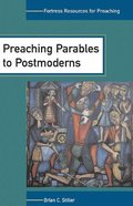 Preaching Parables to Postmoderns (Fortress Resources For Preaching Series)