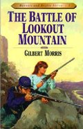 Battle For Lookout Mountain (#07 in Bonnets & Bugles Series)