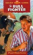 Buy swamp robber 01 in sugar creek gang series by paul hutchens bull fighter 20 in sugar creek gang series fandeluxe Image collections