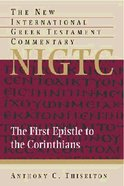First Epistle to the Corinthians (New International Greek Testament Commentary Series)