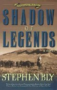 Shadow of Legends (#02 in Fortunes Of The Black Hills Series)