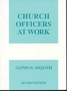 Church Officers At Work (Work Of The Church Series)