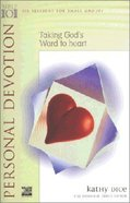 Taking Gods Word to Heart (Bible 101 Series)
