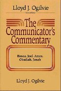 Hosea, Joel, Amos, Obadiah, Jonah (#20 in Communicators Commentary Old Testament Series)