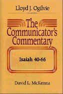 Isaiah 40-66 (#16.2 in Communicators Commentary Old Testament Series)