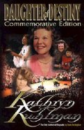 Daughter of Destiny (Commemorative Ed) (Spirit-filled Classics Series)