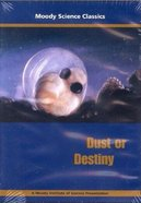 Dust Or Destiny (Moody Science Classics Series)