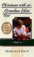 Christmas With Grandma Elsie (#14 in Elsie Dinsmore Series)