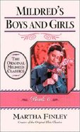 Mildreds Boys and Girls (#06 in Mildred Keith Series)